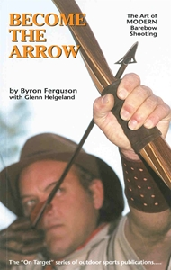 Picture of Become the Arrow - The Art of MODERN Barebow Shooting