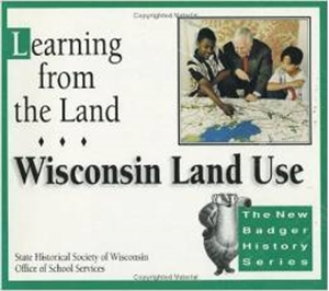 Picture of Learning from the Land: Wisconsin Land Use