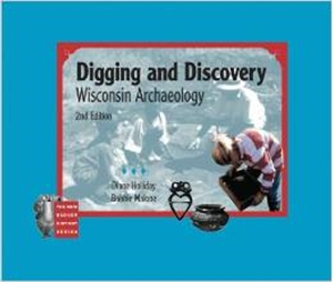 Picture of Digging and Discovery - Wisconsin Archaeology