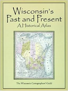 Picture of Wisconsin's Past and Present: A Historical Atlas