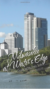 Picture of Milwaukee at Water's Edge: Resource Guide to the Lively Side
