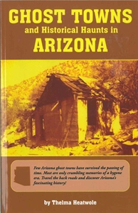 Picture of Ghost Towns and Historical Haunts in Arizona