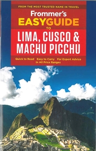 Picture of Frommers Easy Guide to Lima, Cusco, & Machu Picchu